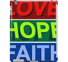 Love Hope Faith iPad Case/Skin