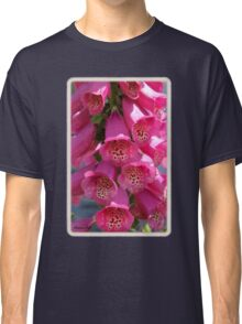 Foxglove ~ Also Known as Digitalis Classic T-Shirt