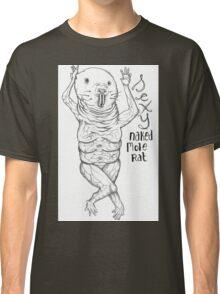 Sexy Naked Mole Rat Classic T-Shirt
