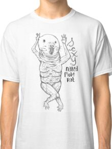 Sexy Naked Mole Rat Classic T-Shirt