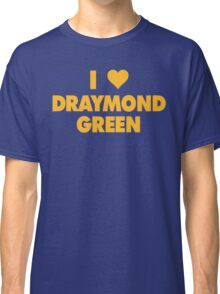 I LOVE DRAYMOND GREEN Golden State Warriors heart Classic T-Shirt