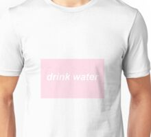 Drink Water Unisex T-Shirt