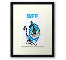 Your new BFF Framed Print