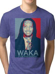Waka flocka flame for president  (high quality) Tri-blend T-Shirt