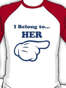 I Belong To Her....Couple T-Shirts T-Shirt