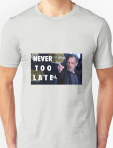 Mark Hamill Motivational 'NEVER TOO LATE' T-Shirt