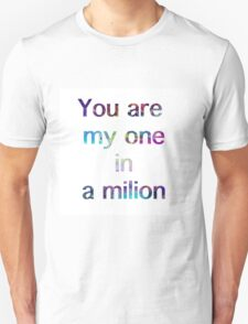 You Are My One In A Million Unisex T-Shirt