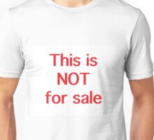 This Is Not For Sale Unisex T-Shirt