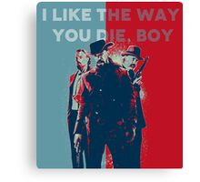 Django - I Like the way you die, boy Canvas Print