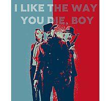 Django - I Like the way you die, boy Photographic Print