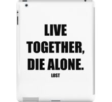Lost - Live Together, Die Alone iPad Case/Skin