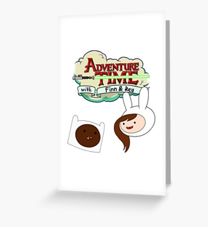 Adventure Time with Finn & Rey Greeting Card