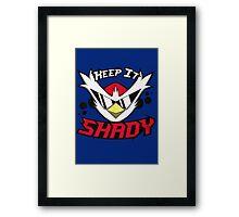 Keep It Shady Shirt- Cool shirt- Funny Shirt Framed Print