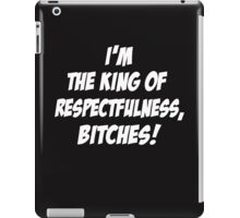 King of Respectfulness! iPad Case/Skin