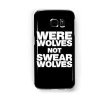 Werewolves, not Swearwolves Samsung Galaxy Case/Skin