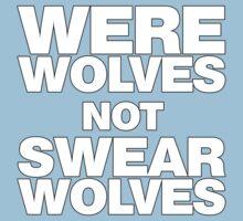 Werewolves, not Swearwolves Kids Tee