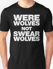 Werewolves, not Swearwolves T-Shirt