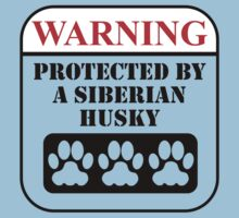 Warning Protected By A Siberian Husky Baby Tee