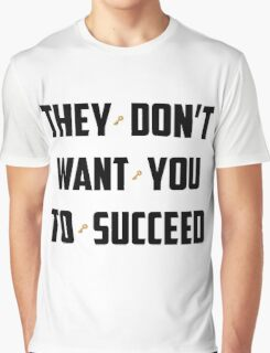 DJ Khaled - They Don't Want You To Succeed Graphic T-Shirt