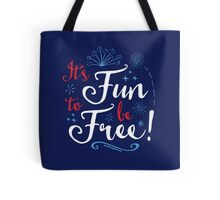 It's Fun to Be Free Tote Bag