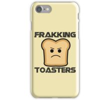 frakking toasters iPhone Case/Skin