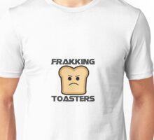 frakking toasters Unisex T-Shirt