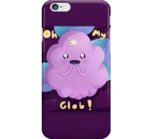 Oh My Glob! - Lumpy Space Princess - AdventureTime! iPhone Case/Skin