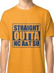 Straight Outta North Carolina A&T SU Classic T-Shirt