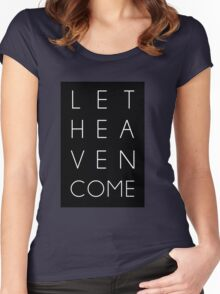 Let Heaven Come Women's Fitted Scoop T-Shirt