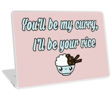 You'll be my curry, I'll be your rice Laptop Skin