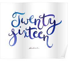Twenty Sixteen Poster