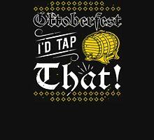 Oktoberfest Id Tap That Unisex T-Shirt