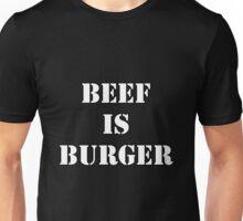 beef is burger Unisex T-Shirt