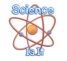 Famous humourous quotes series: Science. Is It  Photographic Print