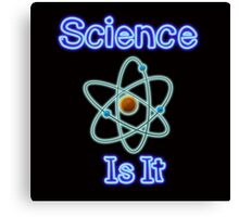 Famous humourous quotes series: Science. Is It  Canvas Print
