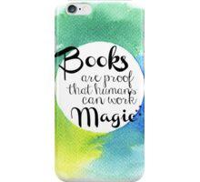 Books are MAGIC. iPhone Case/Skin