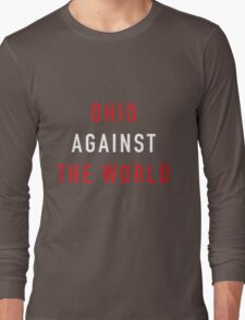 Ohio Against the World - Ohio State Colors Long Sleeve T-Shirt