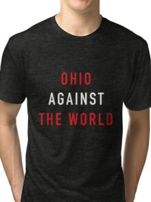 Ohio Against the World - Ohio State Colors Tri-blend T-Shirt