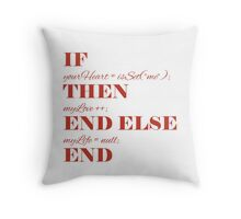 If your heart ... Throw Pillow