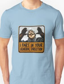 I fart in your general direction Unisex T-Shirt