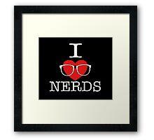 I Love Nerds Framed Print