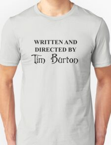 Written and Directed by Tim Burton Unisex T-Shirt