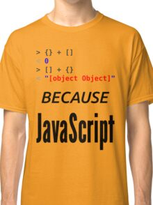 wat BECAUSE JavaScript - Funny Design for Web Developers Classic T-Shirt