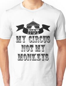 Not My Circus Unisex T-Shirt