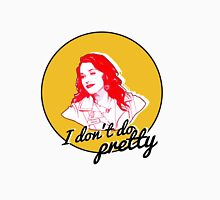 """""""I don't do pretty"""" // Max // 2 Broke Girls Womens Fitted T-Shirt"""
