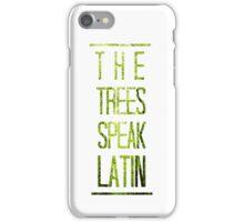 The trees speak latin. iPhone Case/Skin