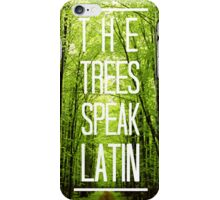 The trees speak latin iPhone Case/Skin