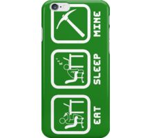 Eat Sleep Mine iPhone Case/Skin