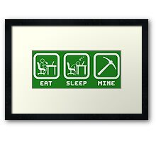 Eat Sleep Mine Framed Print