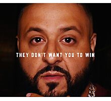 DJ Khaled - Win Photographic Print